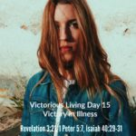 Victorious Living Day 15: Victory in Illness