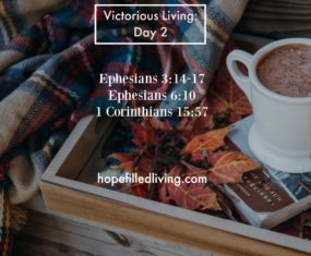 Victorious Living: Day 2 Victories, Great and Small