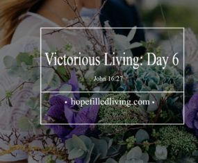 Victorious Living Day 6: Victory in Certainty